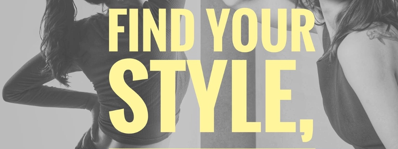 Find your style, you - gorgeous!