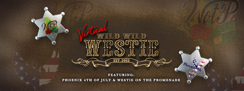Virtual Wild Wild Westie with P4ofJuly and WOTP